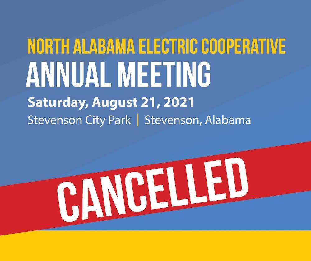 Cancelled. North Alabama Electric Cooperative. Annual Meeting. Saturday, August 21, 2021. Stevenson City Park. Stevenson, Alabama.